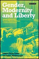Gender, modernity and liberty : Middle Eastern and Western women's writings: a critical sourcebook