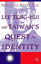 Lee Teng-hui and Taiwan's quest for identity