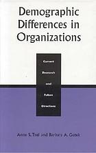 Demographic differences in organizations : current research and future directions
