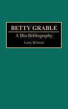 Betty Grable : a bio-bibliography