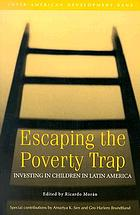 Escaping the poverty trap : investing in children in Latin America