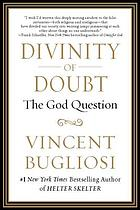 Divinity of doubt : the God question