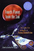 Fourth planet from the Sun : tales of Mars from the Magazine of Fantasy & ScienceFiction