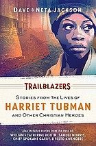 Trailblazers : featuring Harriet Tubman and other Christian heroes