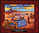 Caravan to America : living arts of the Silk Road