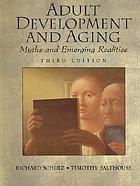 Adult development and aging : myths and emerging realities