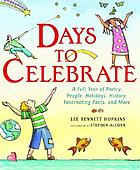Days to celebrate : a full year of poetry, people, holidays, history, fascinating facts and more