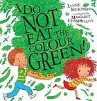 I do not eat the colour green!