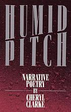 Humid pitch : narrative poetry