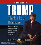 Trump : think like a billionaire