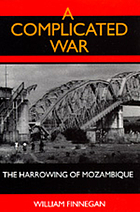 A complicated war : the harrowing of Mozambique