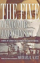 The five : a novel of Jewish life in turn-of-the-century Odessa