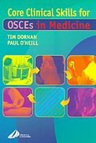 Core clinical skills : how to succeed in OSCEs in medicine