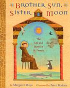 Brother sun, sister moon : the life and stories of St. Francis