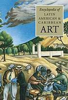 Encyclopedia of Latin American & Caribbean art