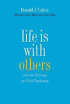 Life is with others : selected writings on child psychiatry
