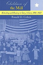 Children of the mill : schooling and society in Gary, Indiana, 1906-1960
