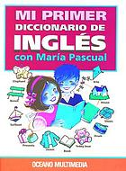 Mi primer diccionario de ingles con Maria Pascual