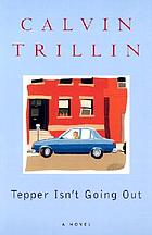Tepper isn't going out : a novel
