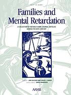 The best of AAMR : families and mental retardation : a collection of notable AAMR journal articles across the 20th century