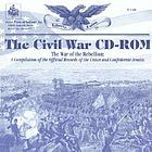 The Civil War CD-ROM the War of the Rebellion : a compilation of the official records of the Union and Confederate ArmiesThe Civil War CD-ROM the War of the Rebellion : a compilation of the official records of the Union and Confederate Armies