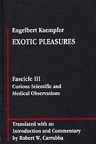 Exotic pleasures : Fascicle III, Curious scientific and medical observations