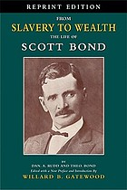 From slavery to wealth : the life of Scott Bond