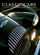 Classic cars : a celebration of the motor car from 1945 to 1975