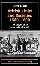 British clubs and societies, 1580-1800 : the origins of an associational world