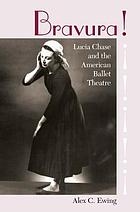Bravura! : Lucia Chase & the American Ballet Theatre
