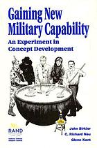 Gaining new military capability : an experiment in concept development