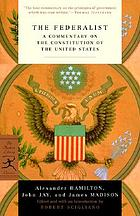 The Federalist; a commentary on the Constitution of the United States, being a collection of essays written in support of the Constitution agreed upon September 17, 1787, by the Federal convention