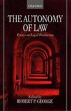 The autonomy of law : essays on legal positivism