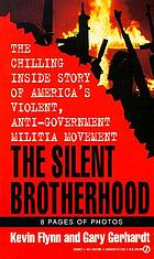The Silent Brotherhood : inside America's racist underground