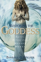 Restoring the goddess : equal rites for modern women