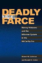 Deadly farce : Harvey Matusow and the informer system in the McCarthy era