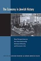 The economy in Jewish history : new perspectives on the interrelationship between ethnicity and economic life