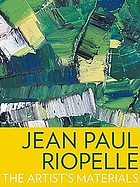 Jean Paul Riopelle : the artist's materials