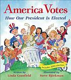 America votes : how our president is elected