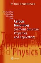 Carbon nanotubes : synthesis, structure, properties, and applications