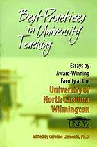 Best practices in university teaching : essays by award-winning faculty at the University of North Carolina Wilmington