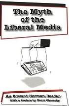The myth of the liberal media : an Edward Herman reader