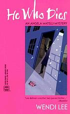 He who dies ... : an Angela Matelli mystery
