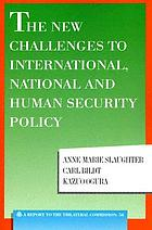 The new challenges to international, national and human security policy : a report to the trilateral commission