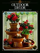 Outdoor decor : decorative projects for the porch, patio & yard