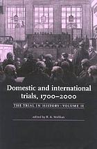 The trial in history. Vol. 2, Domestic and international trials, 1700-2000