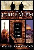 Jerusalem : one city, three faiths