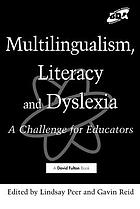 Multilingualism, literacy and dyslexia : a challenge for educators