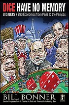 Dice have no memory big bets and bad economics from Paris to the Pampas