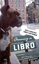 Dreaming in Libro : how a good dog tamed a bad woman